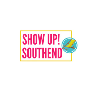 SHOW UP! SOUTHEND