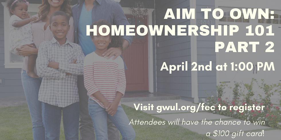 Aim to Own: Homeownership 101 Part 2