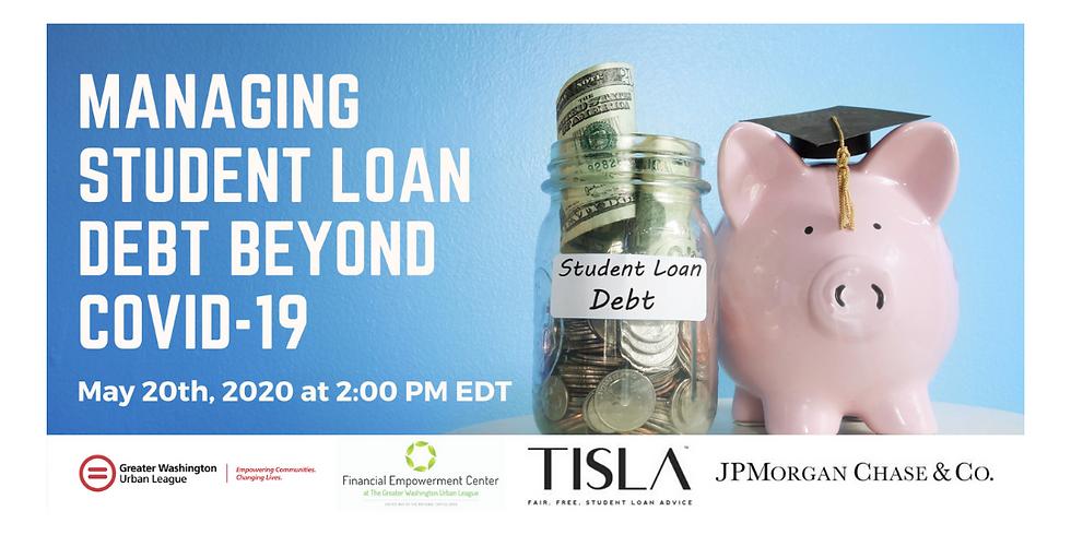 Managing Student Loan Debt Beyond COVID-19