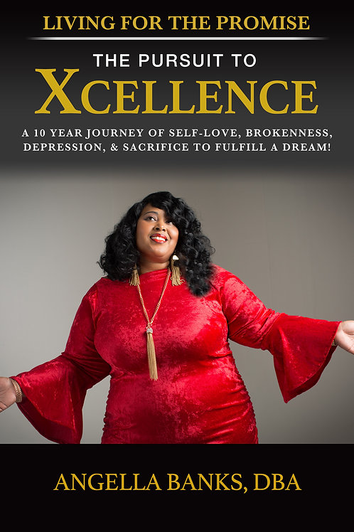 Living for the Promise: The Pursuit to Xcellence