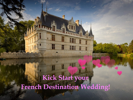 Kick Start Your French Destination Wedding!