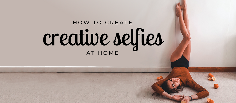 How to: creative selfies at home