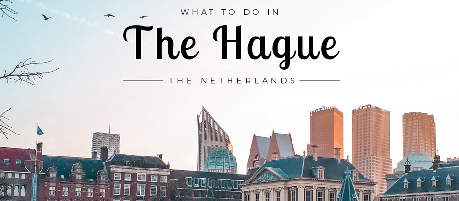 Things you can't miss in The Hague