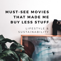 Must-see movies that made me buy less stuff