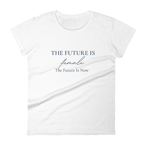 The Future Is Female (Navy Font) | Women's Short Sleeve Fashion Fit T-shirt