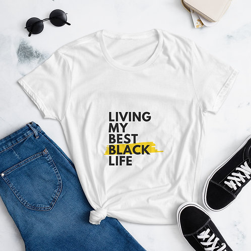 Women's short sleeve t-shirt - Living My Best Black Life