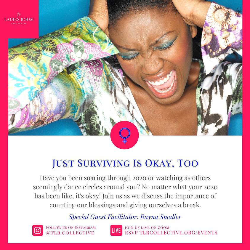 Just Surviving Is Okay, Too
