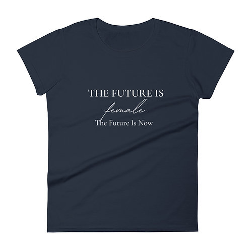 The Future Is Female (White Font) | Women's Short Sleeve Fashion Fit T-shirt