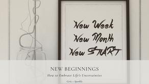 New Beginnings: How to Embrace Life's Uncertainties