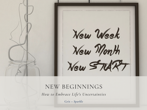 New Beginnings: How to Embrace Life's Uncertainties