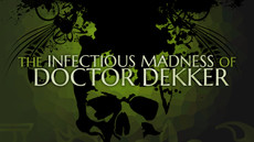 The Infectious Madness of Doctor Dekker Coming to PS4, Xbox One and Switch!