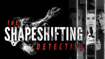 The Shapeshifting Detective  |  2018