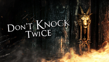 Don't Knock Twice  |  2016