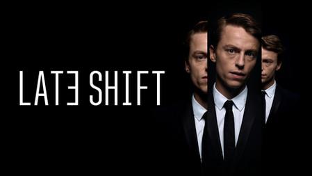 Late Shift  |  2017