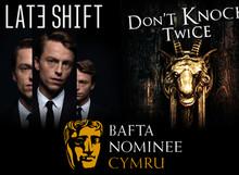 BAFTA Cymru Nominations For Don't Knock Twice & Late Shift!