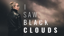 I Saw Black Clouds  |  2021