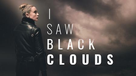 I Saw Black Clouds  |  Coming Soon