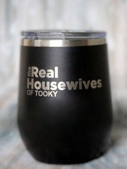 Real Housewives of Tooky Insulated Tumbler