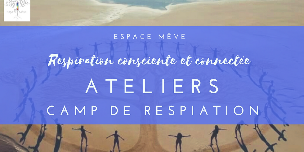"Atelier ""Camp de respiration"""