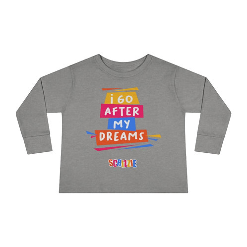 I Go After My Dreams - Toddler Long Sleeve Tee
