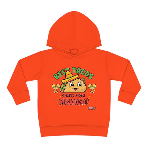 Best Tacos Comes From Mexico- Toddler Pullover Fleece Hoodie