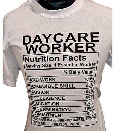 White Daycare Nutrition Facts Shirt