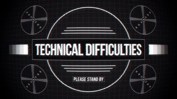 technical_difficulties_please_stand_by_t