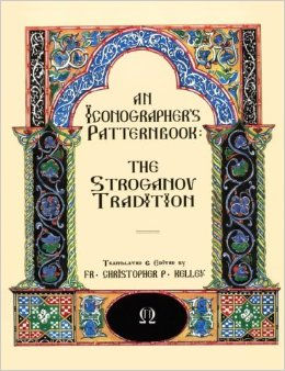 """Cover of """"An Iconographr's Patternbook: The Stroganov Tradition"""" by Fr. Christpher P. Kelley"""