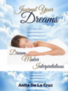 Journal Your Dreams by Anita De La Cruz