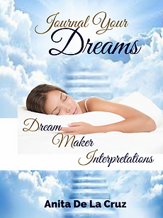Journal Your Dreams by Anita De La Cruz