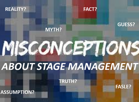The Four Greatest Misconceptions of Stage Managment