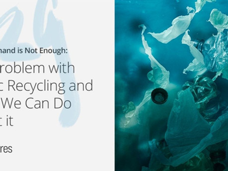 When Demand is Not Enough: The Problem with Plastic Recycling and What We Can Do About it