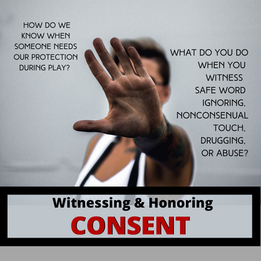 Witnessing & Honoring Consent