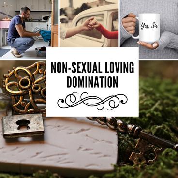 Non-Sexual Loving Domination