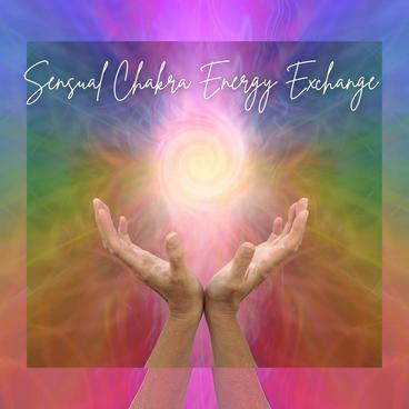 Sensual Chakra Energy Exchange