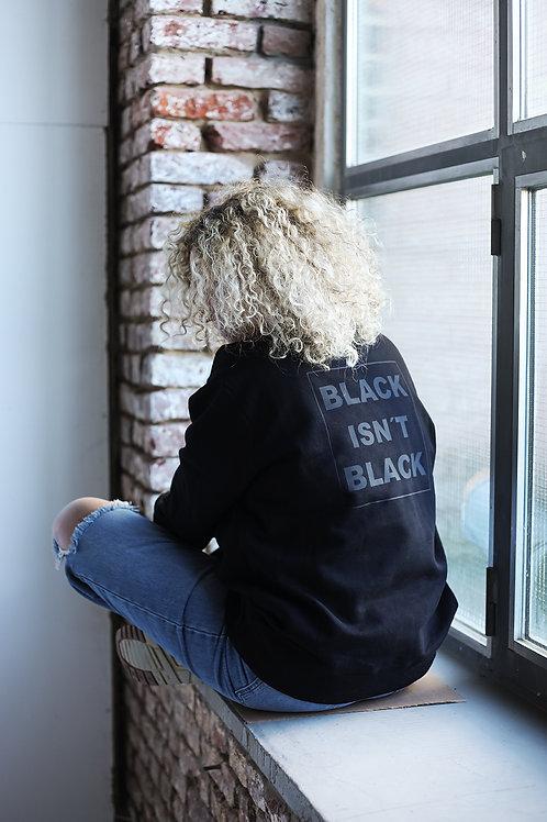 "SWEATSHIRT ""BLACK ISN'T BLACK"""