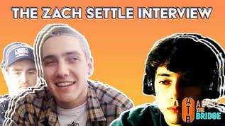 The  Zach Settle Interview
