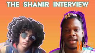 The Shamir Interview