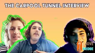 The Carpool Tunnel Interview