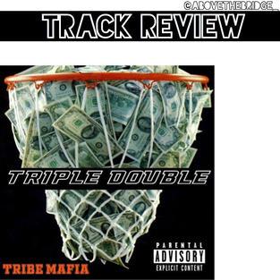 """Tripple Double"" - Tribe Mafia"