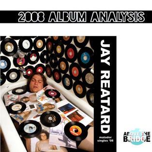 Matador Singles 08 - Jay Reatard