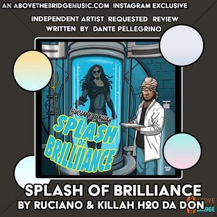 Splash Of Brilliance - Killah H20 Da Don & Ruciano