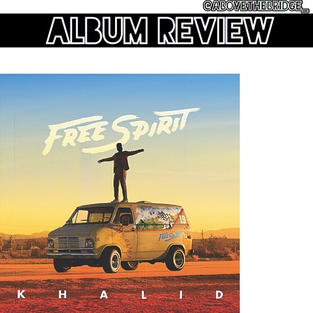 Free Spirit  - Khalid - requested by @anaporras2