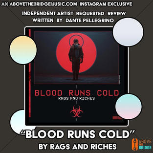 """""""Blood Runs Cold"""" - Rags And Riches"""