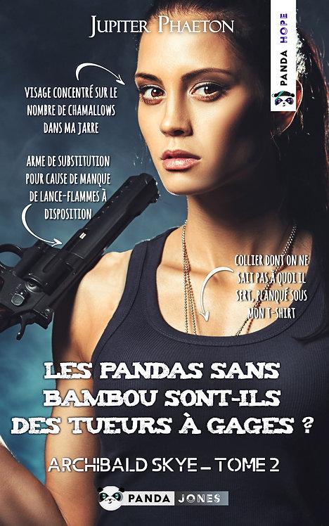 Les pandas sans bambou sont-ils des tueurs à gages ? - Archie T.2