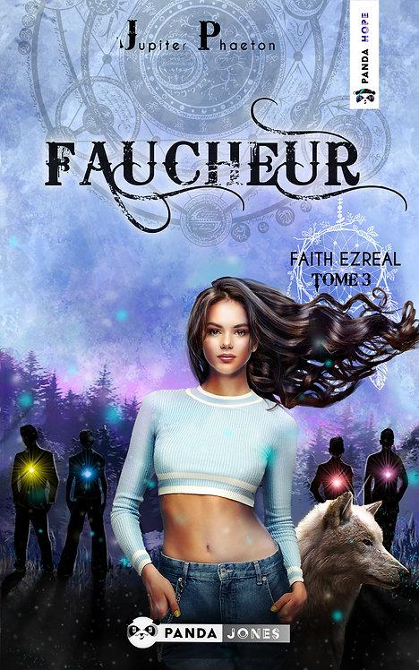 Faucheur - Faith Ezreal T.3