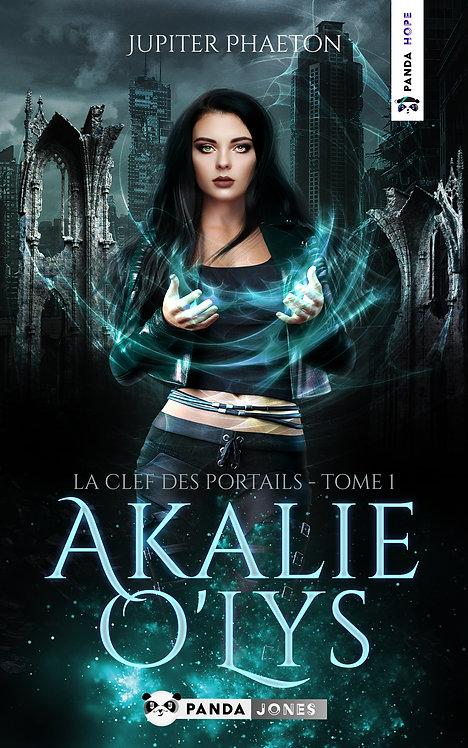 La clef des portails - Akalie O'Lys T.1