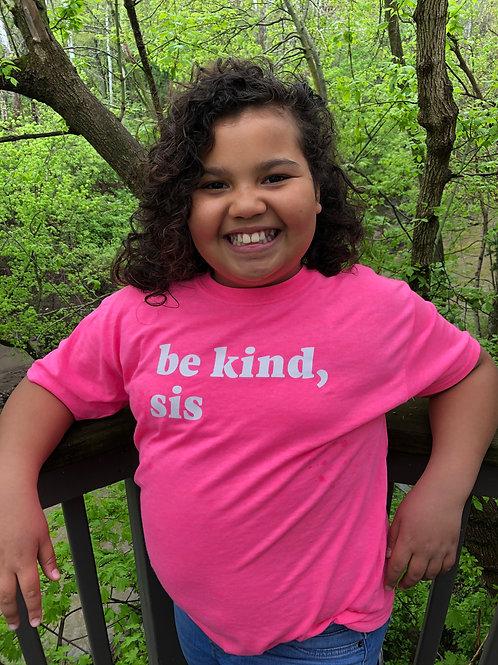 Be Kind, Sis Girl's T-shirt