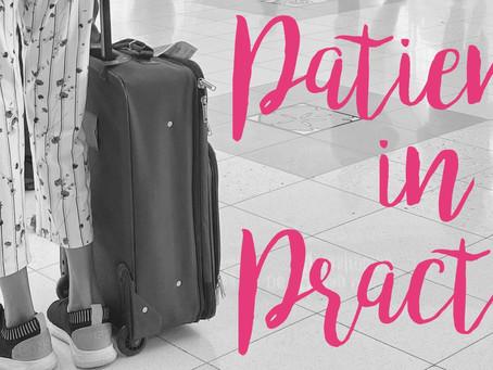 Patience, please.