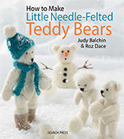 Little Needle Felted Teddy Bears book